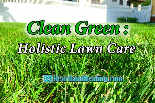 34c0468bd5a9d1 Clean Green: Holistic Lawn Care - The Reader
