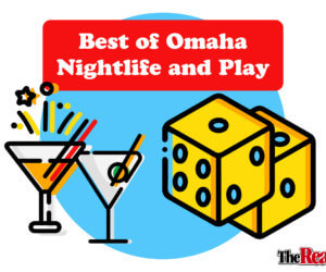 Best of Omaha Nightlife and Play